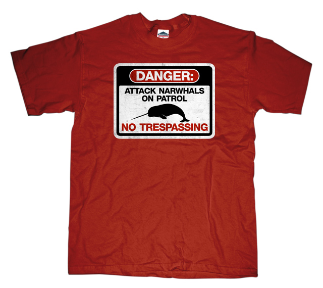 Danger: Attack Narwhals on Patrol Sign T-shirt