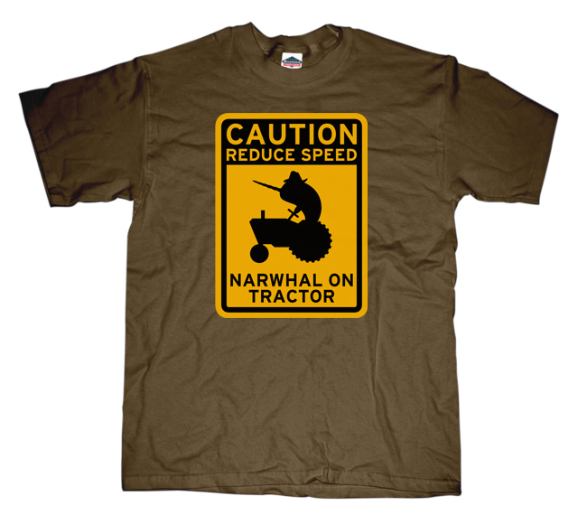 Narwhal tractor sign T-shirt